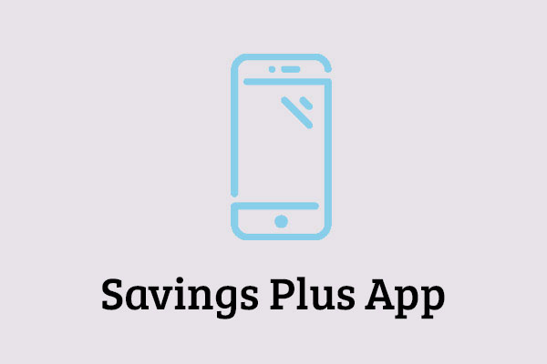 Save on the things you do everyday with our Savings Plus app!